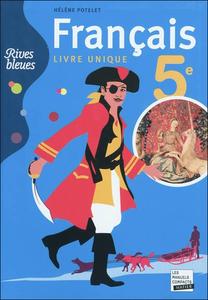 Hatier, Rives bleues, Français 5e livre unique, 2010